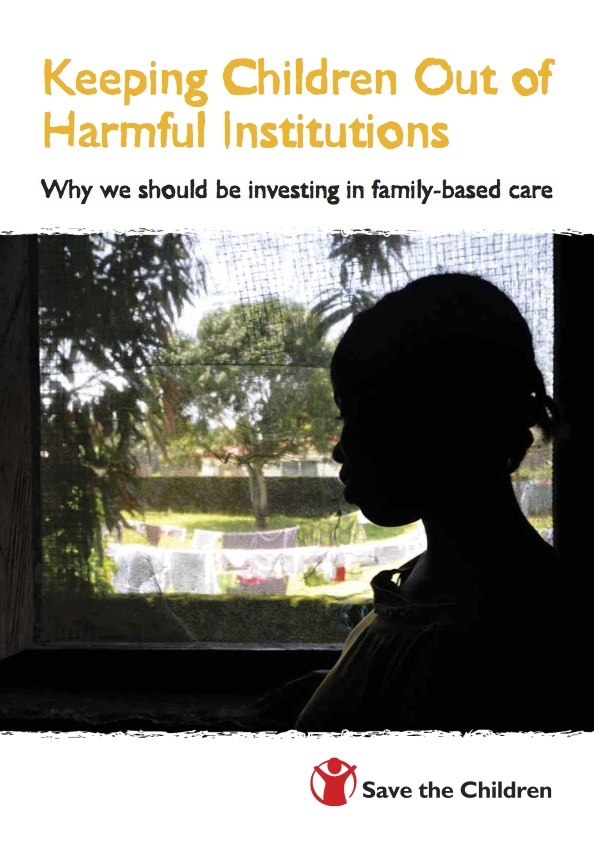 Keeping Children Out of Harmful Institutions: Why We Should be Investing in Family-based Care