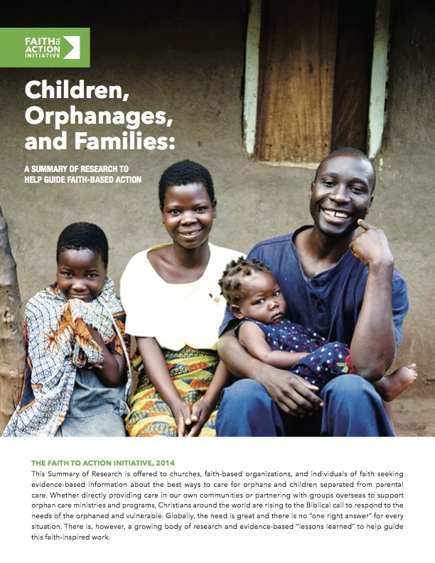 Children, Orphanages and Families: A Summary of Research to Help Guide Faith-Based Action